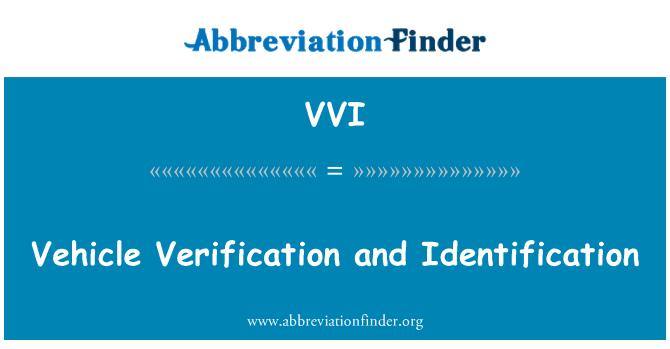 VVI: Vehicle Verification and Identification