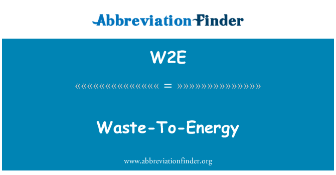 W2E: Waste-To-Energy