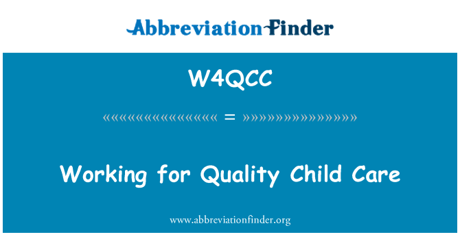 W4QCC: Working for Quality Child Care
