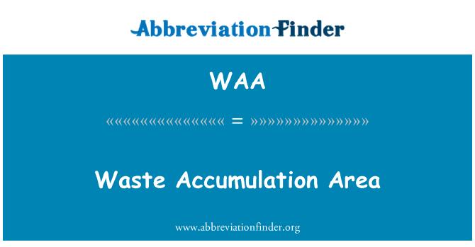 WAA: Waste Accumulation Area