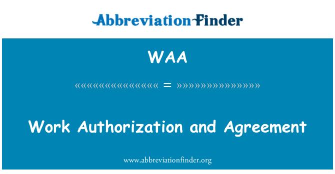 WAA: Work Authorization and Agreement