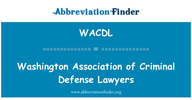 WACDL: Washington Association of Criminal Defense Lawyers