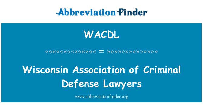 WACDL: Wisconsin Association of Criminal Defense Lawyers