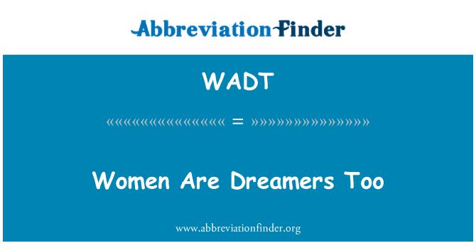 WADT: Las mujeres también son soñadores
