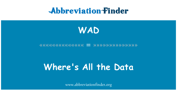 WAD: Where's All the Data