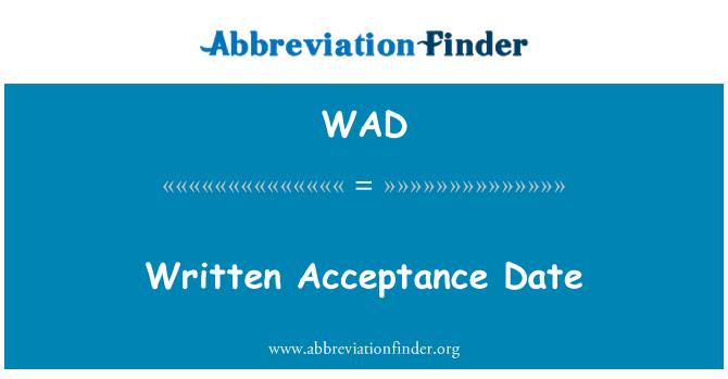 WAD: Written Acceptance Date