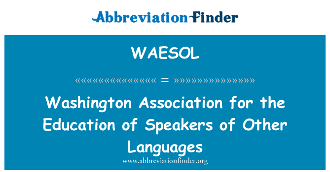 WAESOL: Washington Association for the Education of Speakers of Other Languages