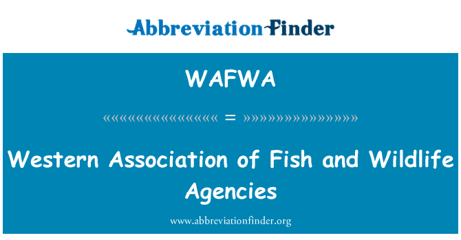 WAFWA: Western Association of Fish and Wildlife Agencies