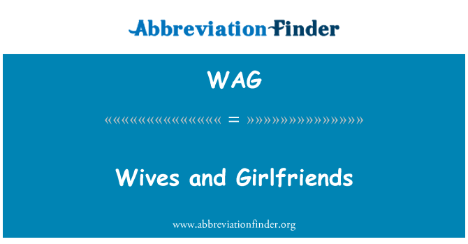 WAG: Wives and Girlfriends