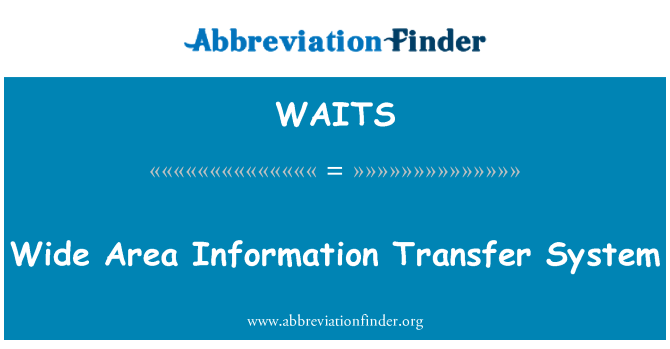 WAITS: Wide Area Information Transfer System