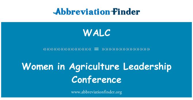 WALC: Mujeres en la Conferencia de liderazgo de agricultura