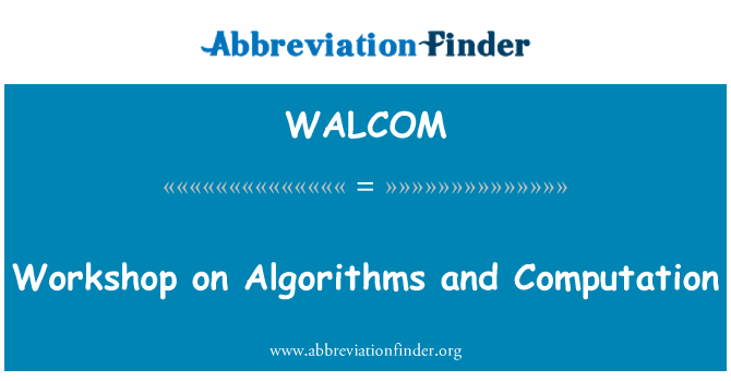 WALCOM: Workshop on Algorithms and Computation