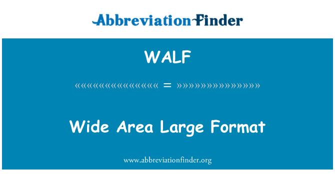 WALF: Area vasta di grande formato