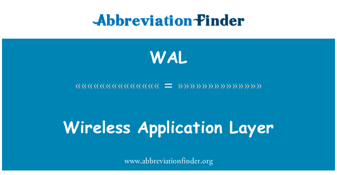 WAL: Wireless Application Layer