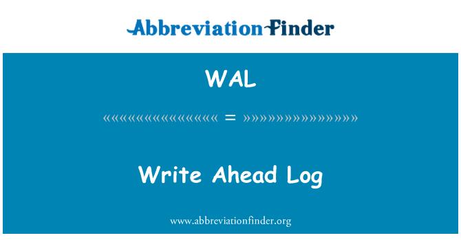 WAL: Write Ahead Log