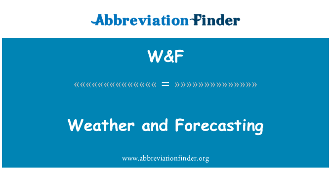 W&F: Weather and Forecasting