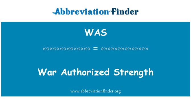 WAS: War Authorized Strength