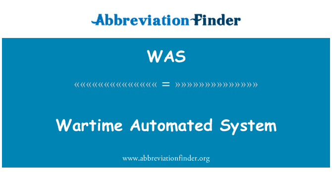 WAS: Wartime Automated System