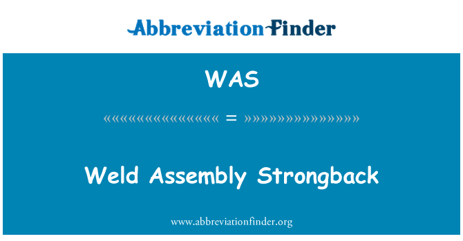WAS: Weld Assembly Strongback