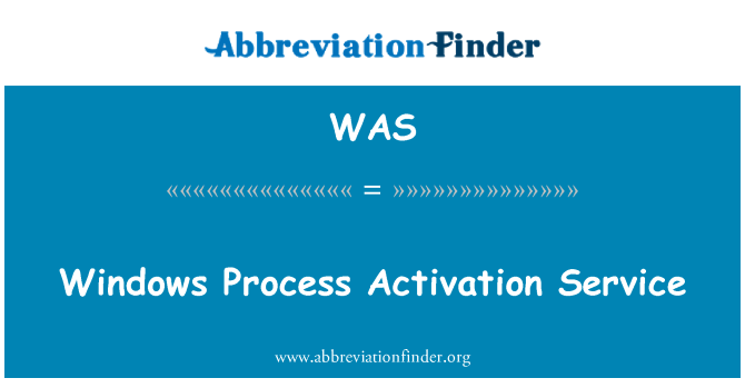 WAS: Windows Process Activation Service