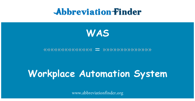 WAS: Workplace Automation System