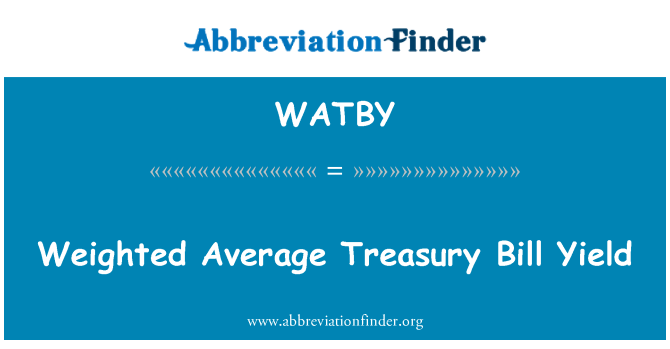 WATBY: Weighted Average Treasury Bill Yield