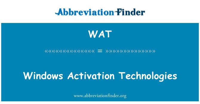 WAT: Windows Activation Technologies