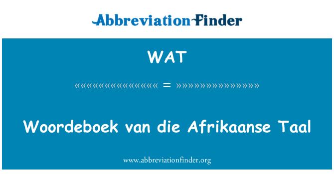 WAT: Woordeboek van die Afrikaanse Taal