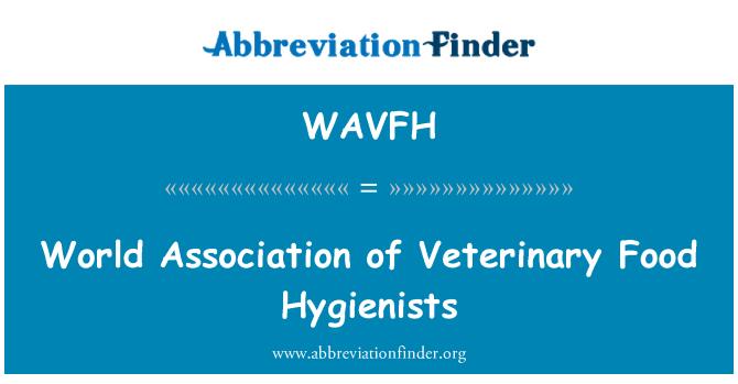 WAVFH: World Association of Veterinary Food Hygienists