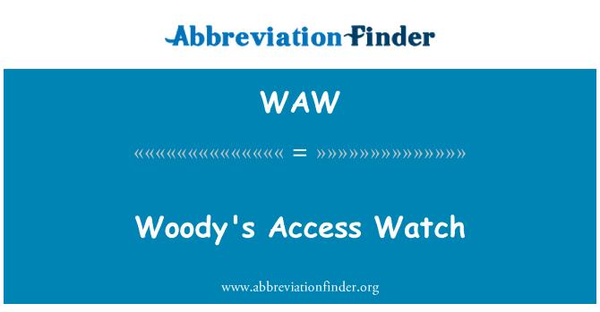 WAW: Woody's Access Watch
