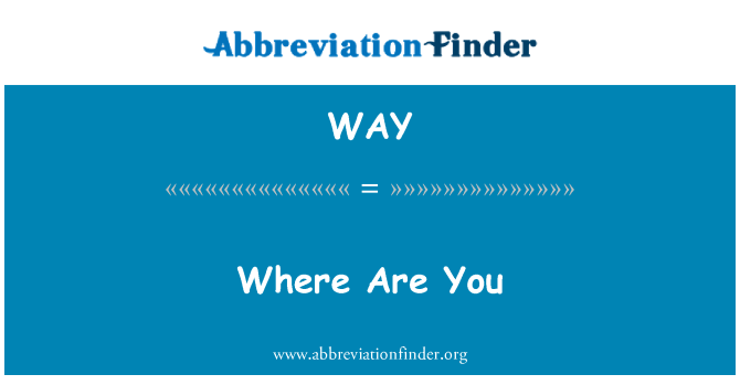 WAY: Where Are You