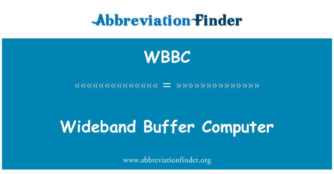 WBBC: Computadora de búfer de banda ancha