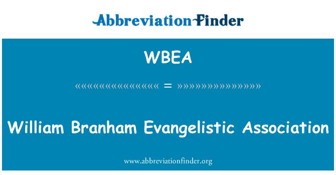 WBEA: William Branham Evangelistic Association