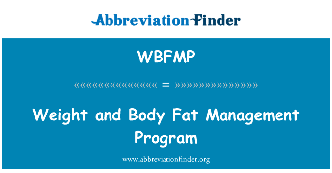 WBFMP: Weight and Body Fat Management Program