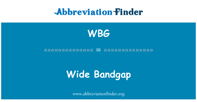 WBG: Wide Bandgap