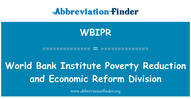 WBIPR: World Bank Institute Poverty Reduction and Economic Reform Division