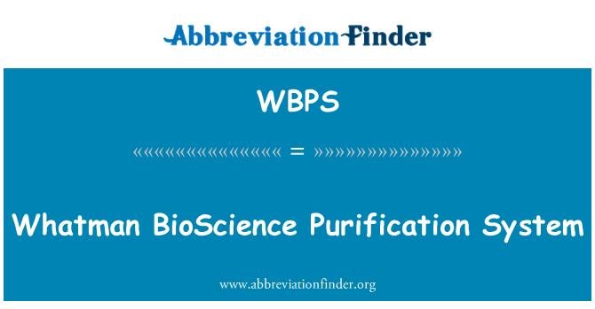 WBPS: Whatman BioScience Purification System