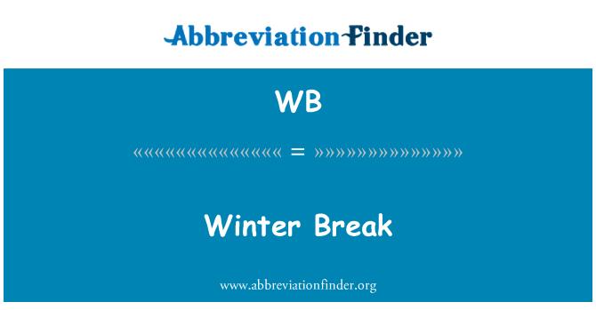 WB: Winter Break