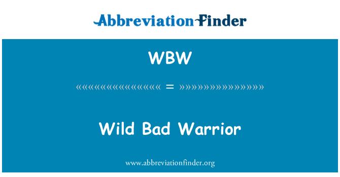 WBW: Wild Bad Warrior