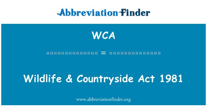 WCA: Wildlife & Countryside Act 1981
