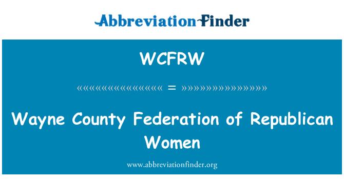 WCFRW: Wayne County Federation of Republican Women