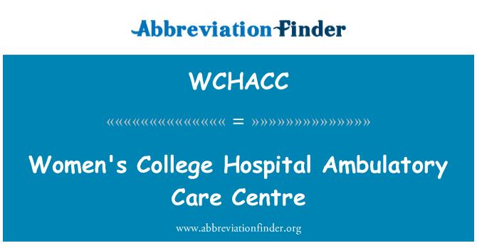WCHACC: Women's College Hospital Ambulatory Care Centre