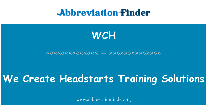 WCH: We Create Headstarts Training Solutions