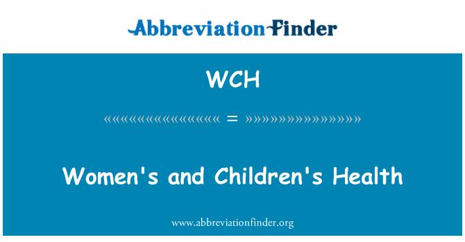 WCH: Women's and Children's Health