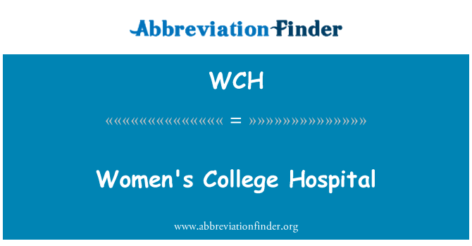WCH: Women's College Hospital
