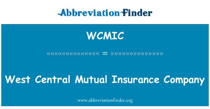 WCMIC: West Central Mutual Insurance Company