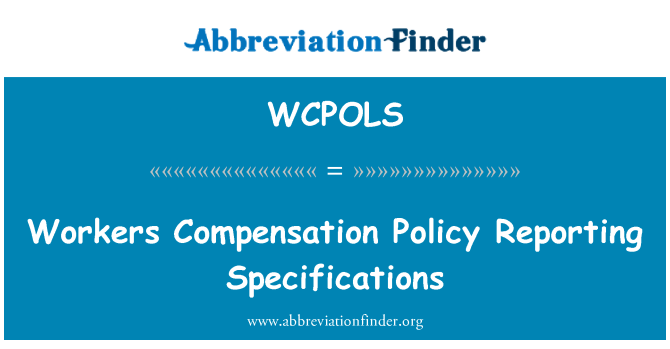 WCPOLS: Workers Compensation Policy Reporting Specifications