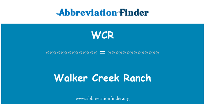 WCR: Walker Creek Ranch