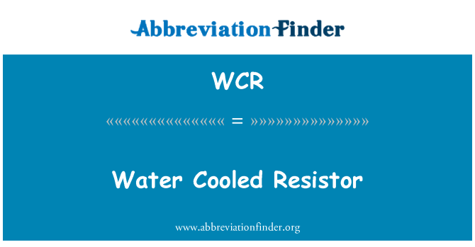 WCR: Water Cooled Resistor
