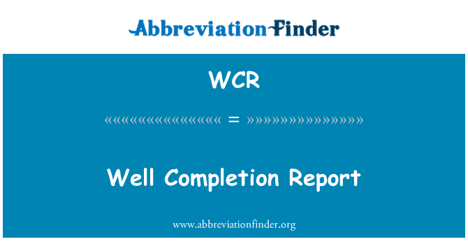WCR: Well Completion Report